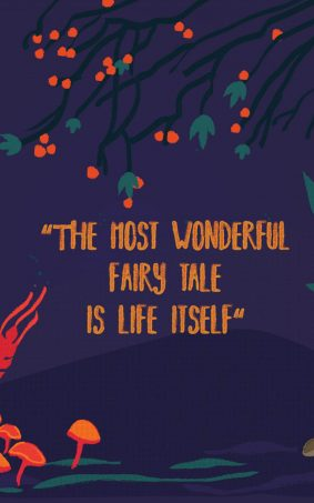 The Most Wonderful Fairy Tale Is Life Itself HD Mobile Wallpaper
