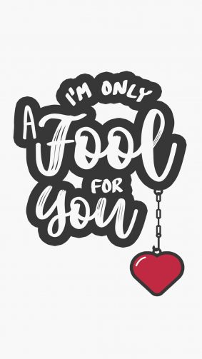 I'm Only A Fool For You Quote HD Mobile Wallpaper
