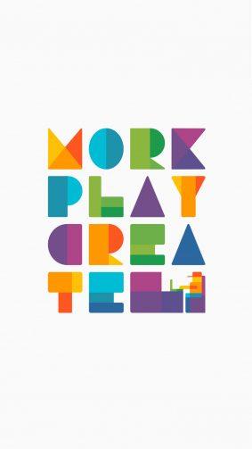 Work Play Create Minimal White Background HD Mobile Wallpaper