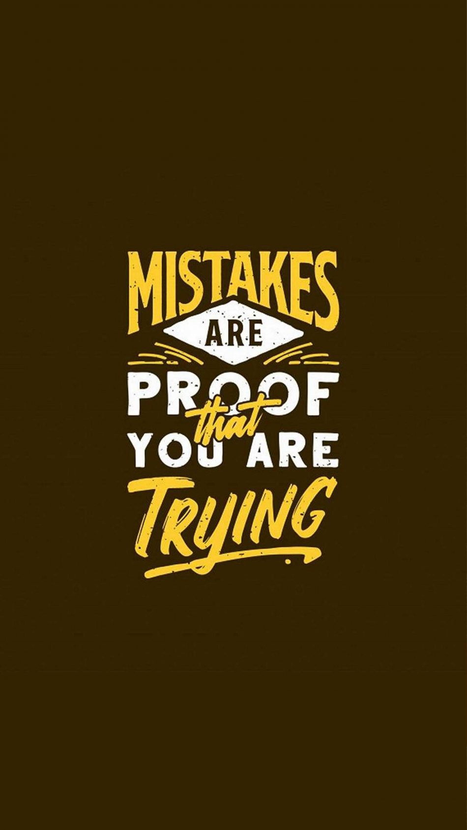 Mistakes Are Proof That You Are Trying 4K Ultra HD Mobile Wallpaper